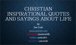 http://www.zoetruth.com/wp-content/uploads/2020/01/Christian-Inspirational-Quotes-and-Sayings-About-Life pdf
