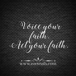 voice your faith act your faith christian inspirational quote